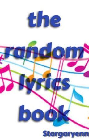 the random lyrics book by Stargaryenn