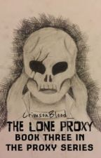 The Lone Proxy by CrimsonBlood__