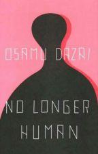 No Longer Human by GOD_7O7
