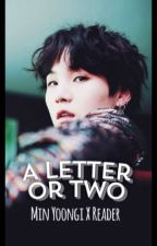A Letter Or Two✔️| Min Yoongi X Reader by thicctan_sonyeondan
