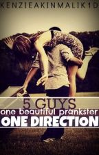 5 Guys, One Beautiful Prankster, One Direction. by MLAkin