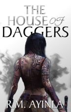 The House of Daggers (#NaNoWriMo 18) by IdreamInAnime