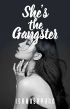 SHE'S THE GANGSTER by ishaneryung