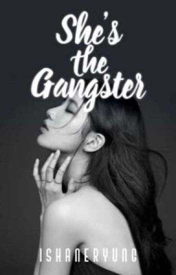SHE'S THE GANGSTER