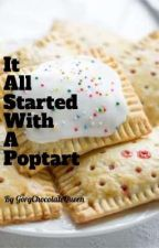 It All Started With A Poptart (Book Two) (BxB) by GorgChocolateQueen