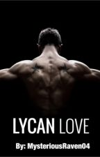 Lycan Love (Lycan Series #1) by MysteriousRaven04