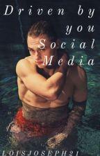 Driven By You | A social media Ben Hardy fan fiction by LoisJoseph21