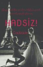 HADSİZ (Düzenleniyor) by Cadistella