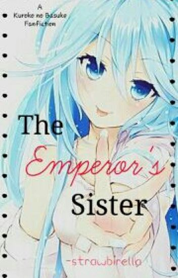 The Emperor's Sister [KNB Fanfiction] DISCONTINUED