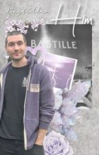 Him ; Bastille by -badsteel-
