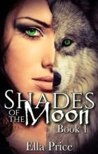 Shades of the Moon by EllaPrice451