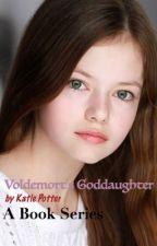 Voldemort's Goddaughter (Book One) by KatiePotter2005