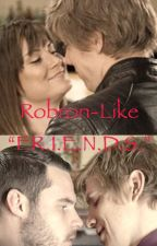 """Robron-Like """"F.R.I.E.N.D.S."""" by WildcatData06"""