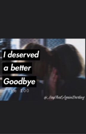 I deserved a better goodbye by _SayThatAgainDarling