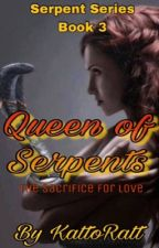 Queen of Serpents (Serpent Series Book #3) by KattoRatt