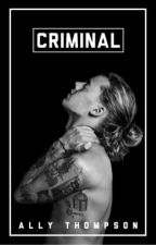 i'm in love with a criminal | h.s by Nuts4Nutella