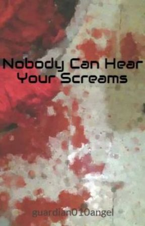 Nobody Can Hear Your Screams by guardian010angel