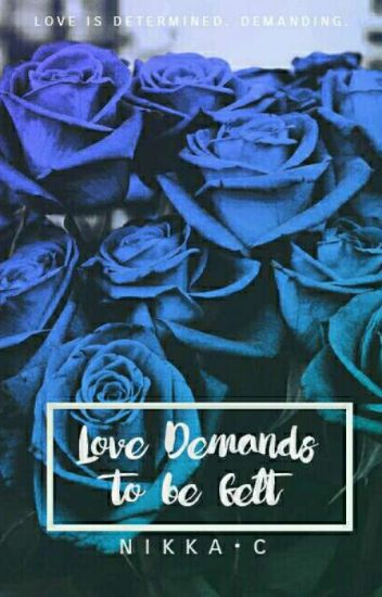 Love Demands To Be Felt