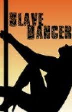 Slave Dancer by SamanthaDR