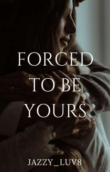 Forced to be Yours