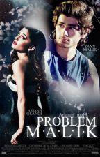 Problem Malik  (abgeschlossen) by arianaa_malik