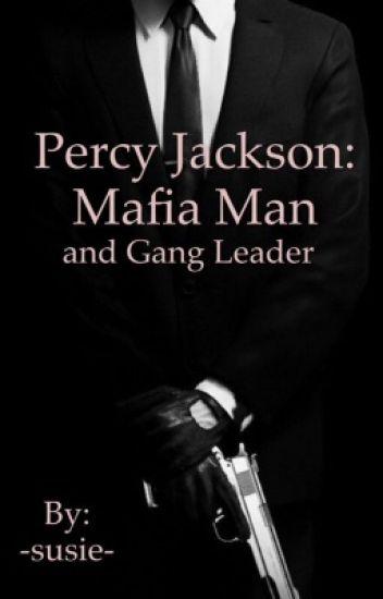 Percy Jackson: Mafia Man and Gang Leader - DeadInside - Wattpad