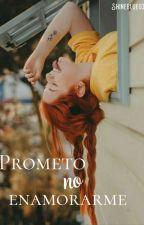 Prometo NO Enamorarme(en proceso) by Shineblue03