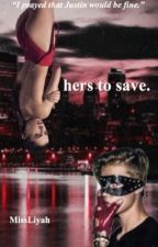 hers to save. JB by MissLiyah