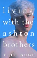 Living with the Ashton Brothers by ellesugi