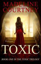 Toxic (NaNoWriMo) by MadelineCourtney