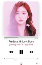 Produce 48 Lyric Book by preshyprixx