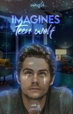 Imagines Teen Wolf  by MrsCastiel_