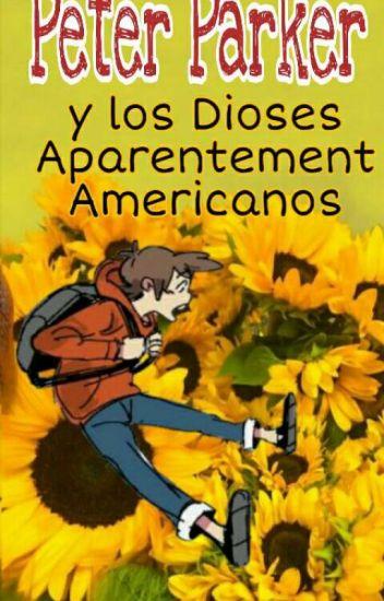 Peter Parker y Los Dioses Aparentemente  Americanos - Marvel & Percy Jackson