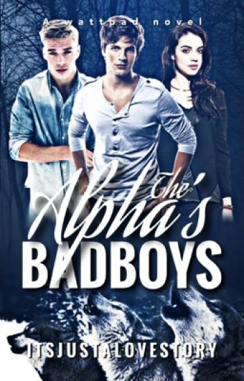 The Alpha's Bad Boys | boyxboyxgirl ✎