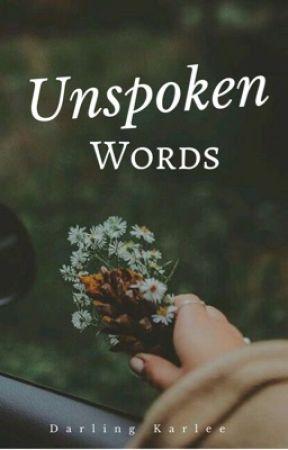Unspoken Words | ✓ by darlingkarlee