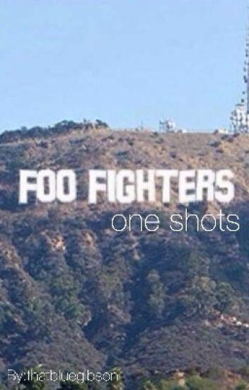 Foo Fighters One Shots