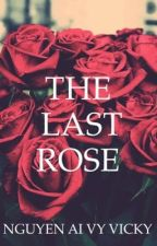 The Last Rose by vickyynguyen