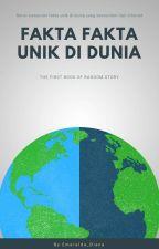 Fakta fakta unik di dunia by Emeralda_Diana