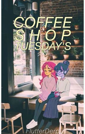 Coffee Shop Tuesday's by FlutterDerp