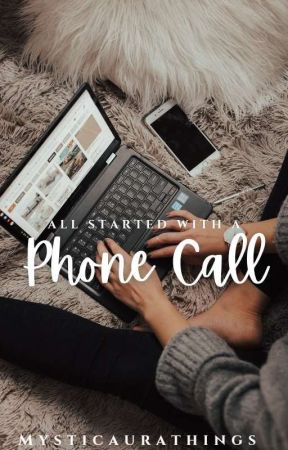 All Started with a Phone Call by mystic_aura_