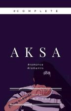 A K S A [Completed] by Alfina_Septiana