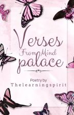 Verses From Mind Palace by TheLearningSpirit