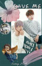 SAVE ME | TaeJin by Eating_Mochi