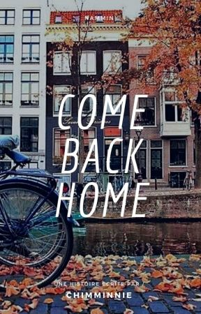 COME BACK HOME by Chimminnie