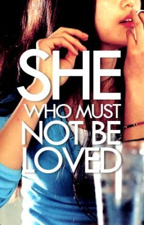 She Who Must Not Be Loved by taratriestowrite