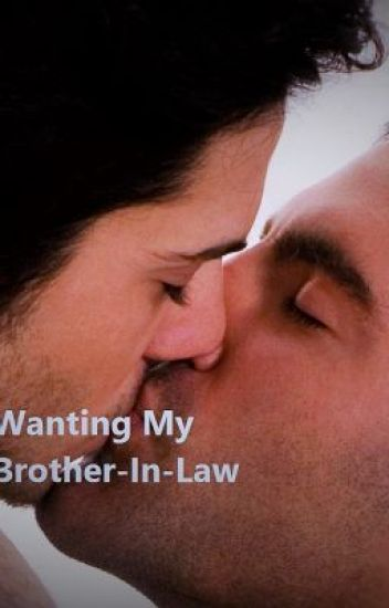Wanting My Brother-In-Law (BoyxBoy)