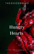 Hungry Hearts by thegoodrread