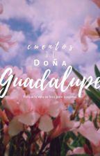 - Cuentos de Doña Guadalupe - by -TexasReturn-