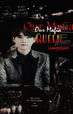 Our Mafia Queen/bts ff/Yoongi/ by lilYoongiloops