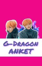 G Dragon:;Anket by GDragon-Turkey